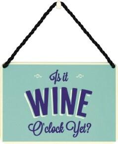 Κρεμαστή Μεταλλική Πινακίδα - Is It Wine O Clock Yet?