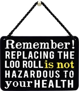 Κρεμαστή Μεταλλική Πινακίδα - Remember! Replacing The Loo Roll…