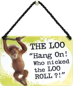 Κρεμαστή Μεταλλική Πινακίδα - The Loo, Hang On! Who Nicked The Loo Roll?
