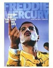 FREDDIE MERCURY: THESE ARE THE DAYS OF H